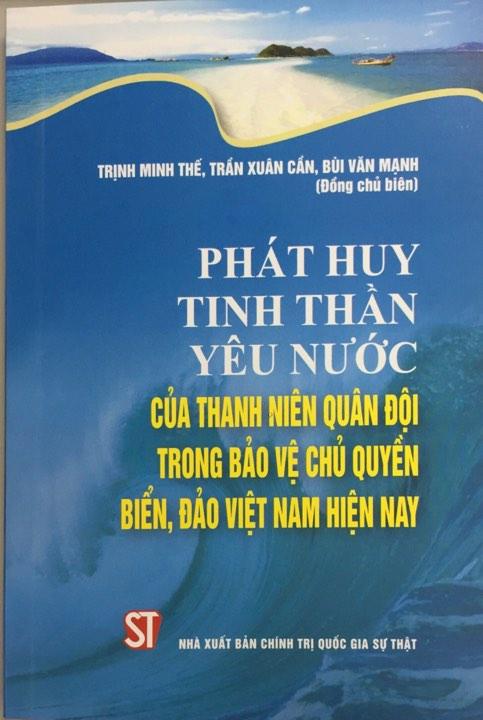 Phát huy tinh thần yêu nước của thanh niên quân đội trong bảo vệ chủ quyền biển, đảo Việt Nam hiện nay