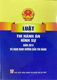 Luật Thi hành án hình sự năm 2019 và nghị định hướng dẫn thi hành