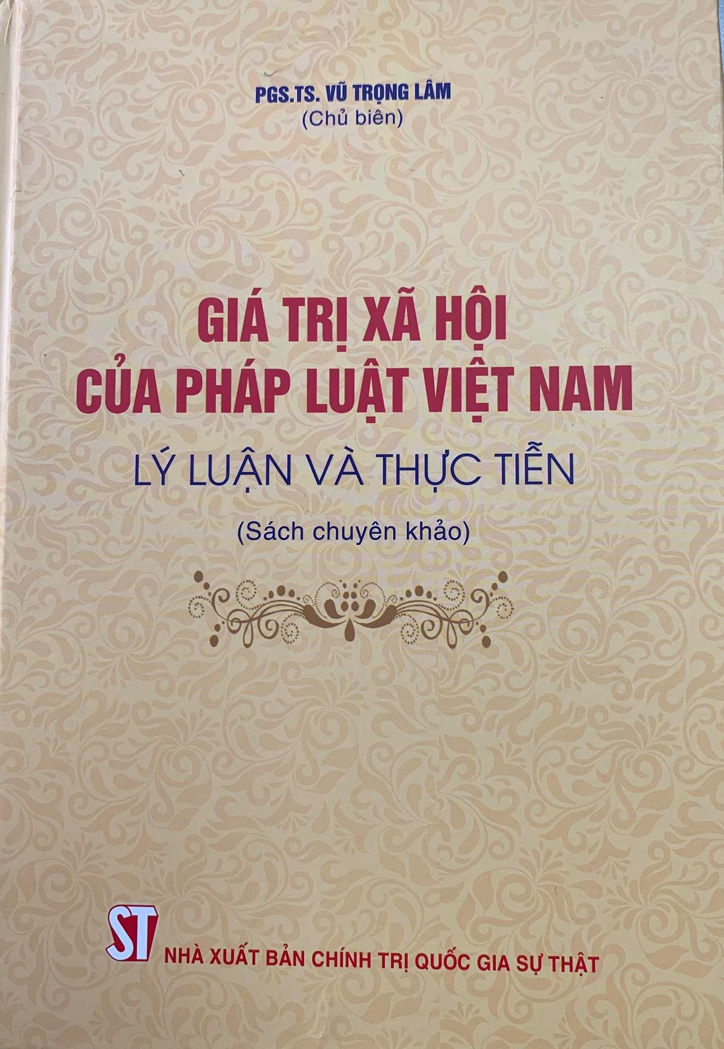 Giá trị xã hội của pháp luật Việt Nam - Lý luận và thực tiễn (Sách chuyên khảo)