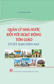Quản lý nhà nước đối với hoạt động tôn giáo ở Việt Nam hiện nay