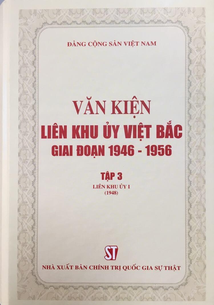 Văn kiện Liên khu ủy Việt Bắc giai đoạn 1946 - 1956, Tập 3: Liên khu ủy I (1948)