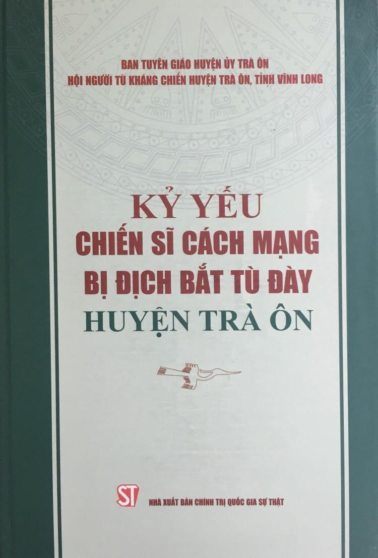 Kỷ yếu chiến sĩ cách mạng bị địch bắt tù đày huyện Trà Ôn