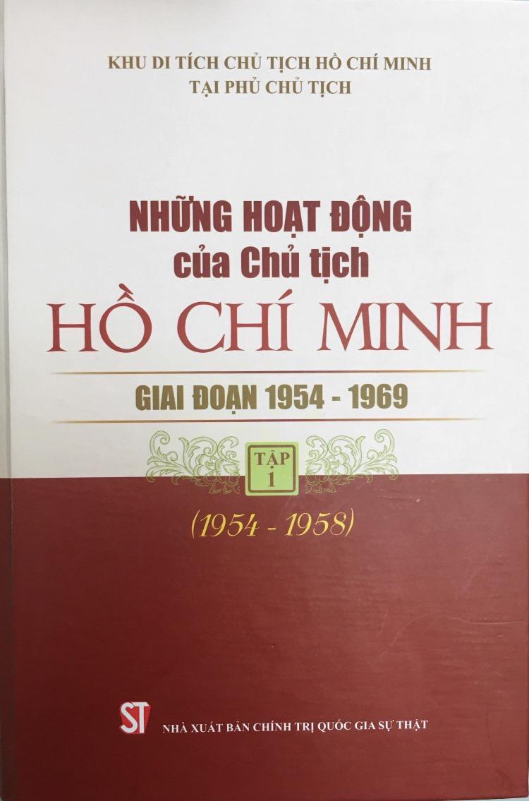 Những hoạt động của Chủ tịch Hồ Chí Minh giai đoạn 1954 - 1969, tập 1 (1954 - 1958); Tập 2 (1959 - 1964)