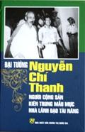 Đại tướng Nguyễn Chí Thanh - Người cộng sản kiên trung mẫu mực, nhà lãnh đạo tài năng