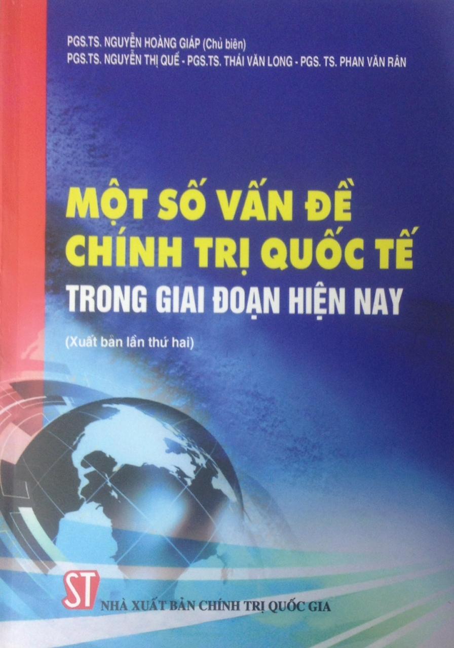 Một số vấn đề chính trị quốc tế trong giai đoạn hiện nay (xuất bản lần thứ 2)