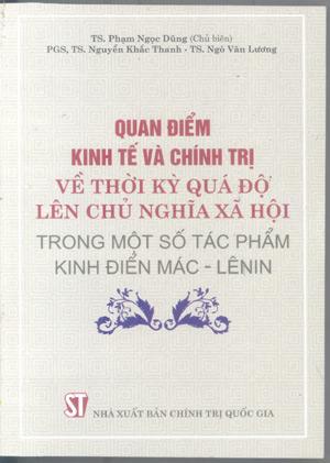 Quan điểm kinh tế và chính trị về thời kỳ quá độ lên chủ nghĩa xã hội trong một số tác phẩm kinh điển Mác – Lênin