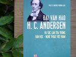 Đại văn hào H. C. Andersen và sức lan tỏa trong văn học - nghệ thuật Việt Nam